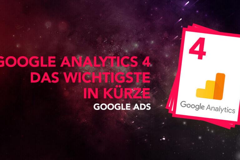 Google Analytics 4 Übersicht – Das Wichtigste in Kürze