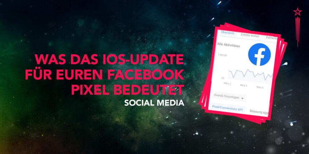 Zenitblau Was das iOS Update für den Facebook Pixel bedeutet