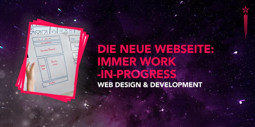 Die neue Website ist immer Work-in-Progress