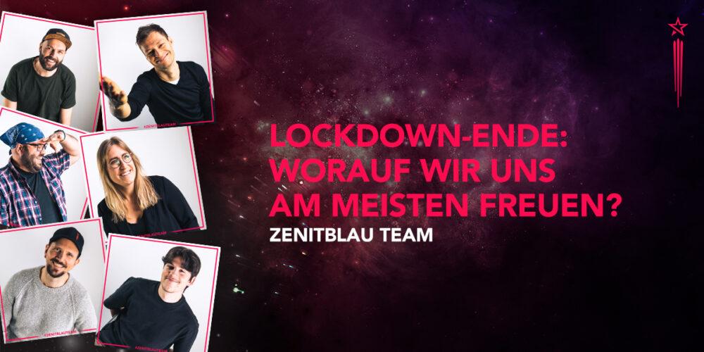 Zenitblau Blog Worauf freuen wir uns nach dem Lockdown
