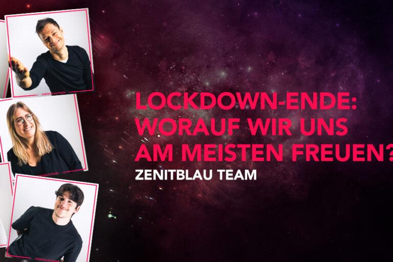 Die neue alte Normalität: Worauf sich das ZENITBLAU Team nach dem Lockdown-Ende freut?